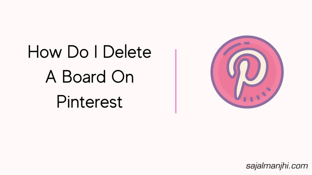 How Do I Delete A Board On Pinterest