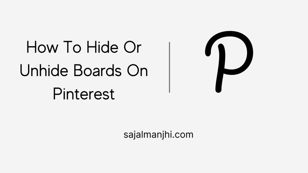 How To Hide Or Unhide Boards On Pinterest